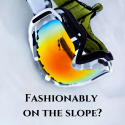Fashionably on the slope? Yes, it is possible!